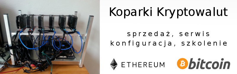 Koparki kryptowalut - Bitcoin Ethereum - Sprzedaż konfiguracja szkolenie
