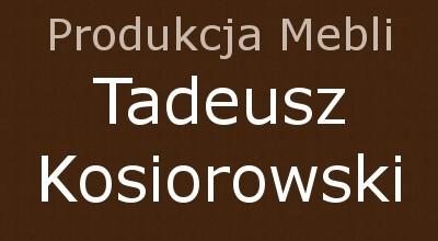 Produkcja Mebli Tadeusz Kosiorowski